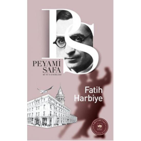 Fatih Harbiye- PEYAMİ SAFA