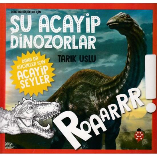Daha da Küçükler İçin Şu Acayip Dinozorlar Daha da Küçükler İçin Acayip Şeyler 2-TARIK USLU